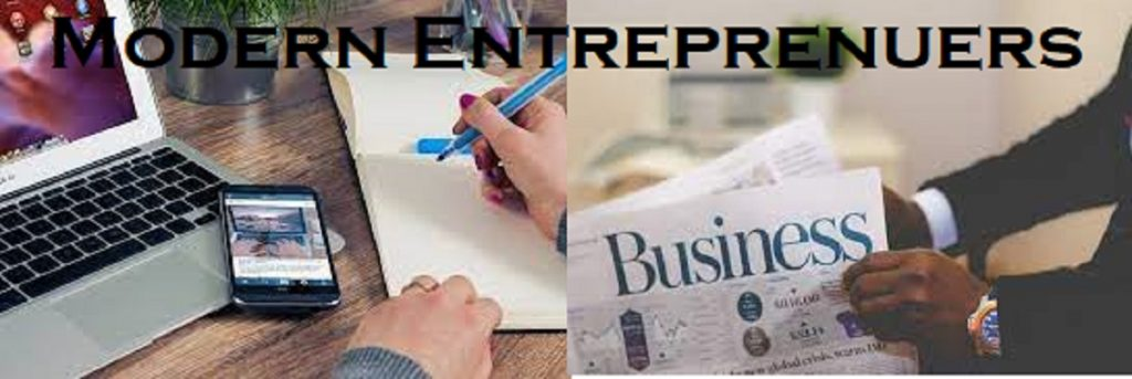 A Modern Entrepreneur: How to become one